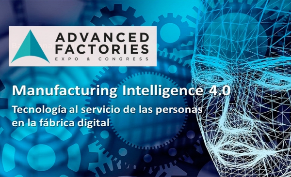 Sisteplant presenta Manufacturing Intelligence 4.0 en Advanced Factories